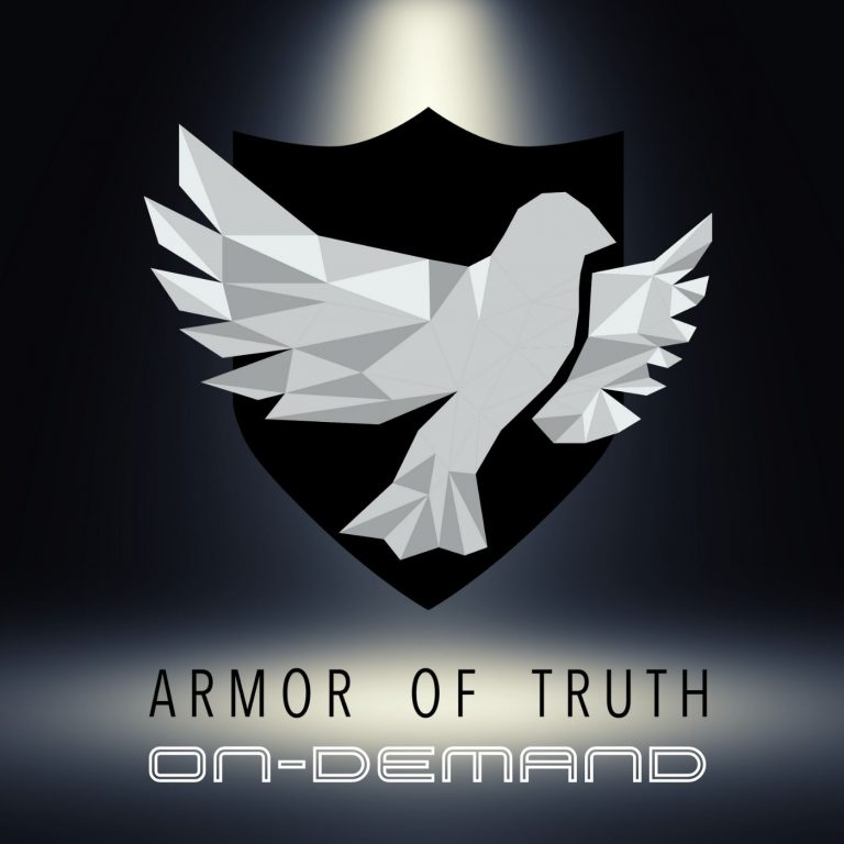 Armor of Truth On-Demand